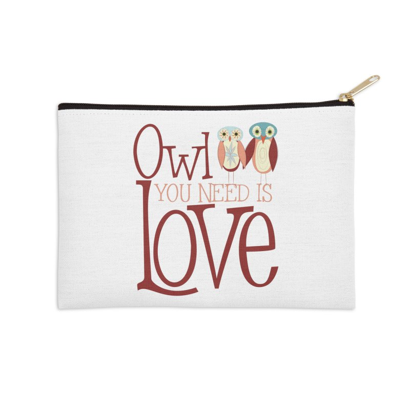 Owl You Need Is Love Accessories Zip Pouch by Runderella's Artist Shop