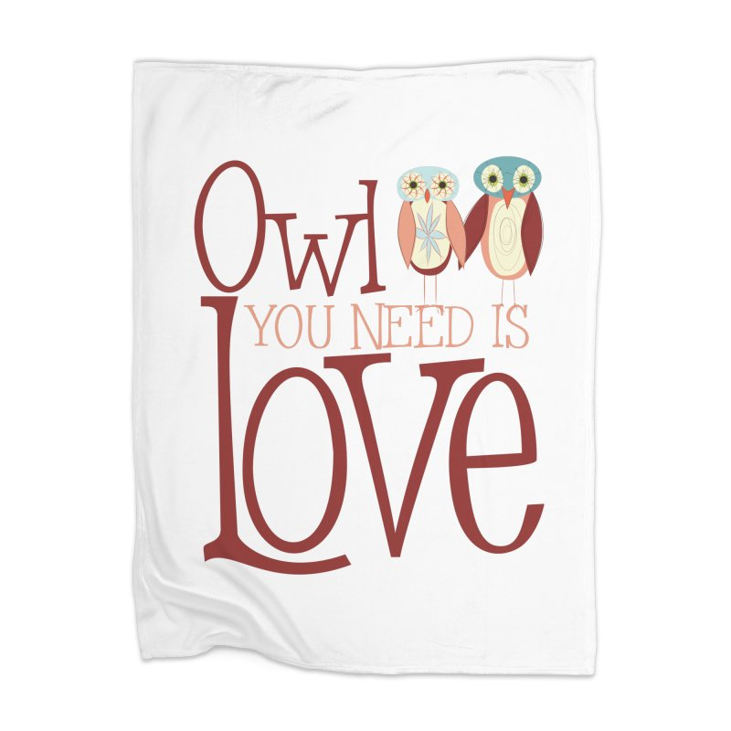 Owl You Need Is Love Home Blanket by Runderella's Artist Shop