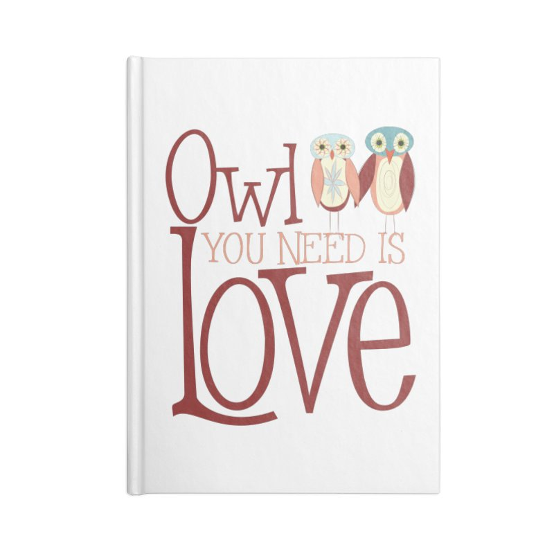 Owl You Need Is Love Accessories Blank Journal Notebook by Runderella's Artist Shop