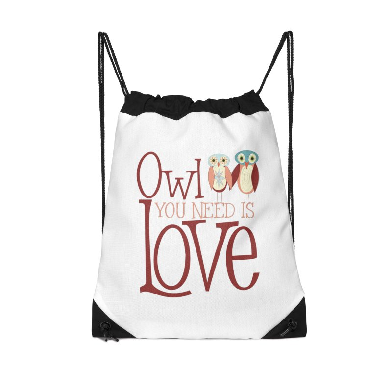 Owl You Need Is Love Accessories Drawstring Bag Bag by Runderella's Artist Shop