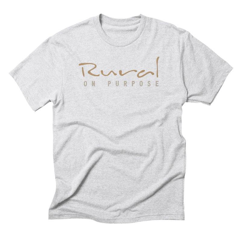 Rural on Purpose Men's T-Shirt by RuralOnPurpose