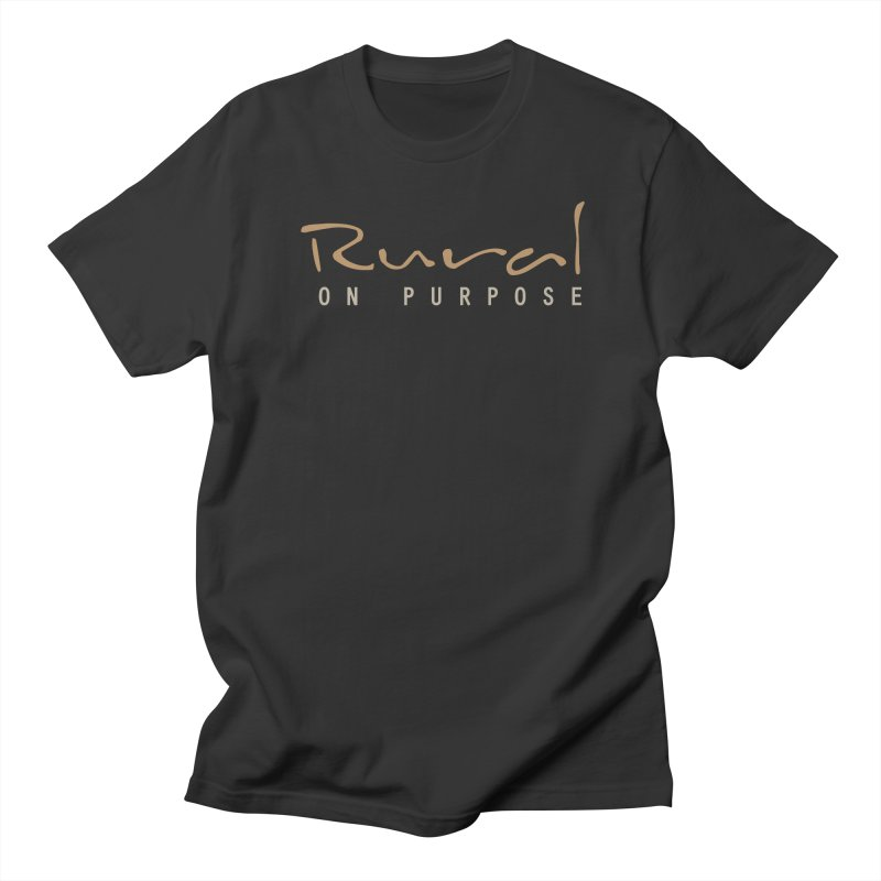 Rural on Purpose Men's Regular T-Shirt by RuralOnPurpose