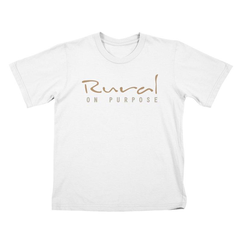 Rural on Purpose Kids T-Shirt by RuralOnPurpose