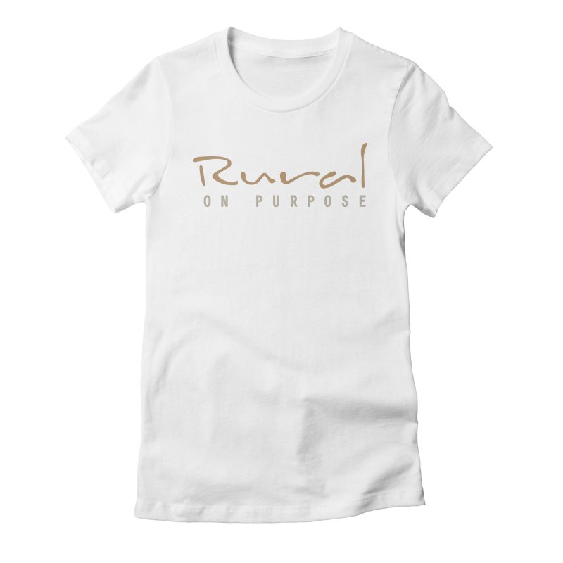 Rural on Purpose in Women's Fitted T-Shirt White by RuralOnPurpose