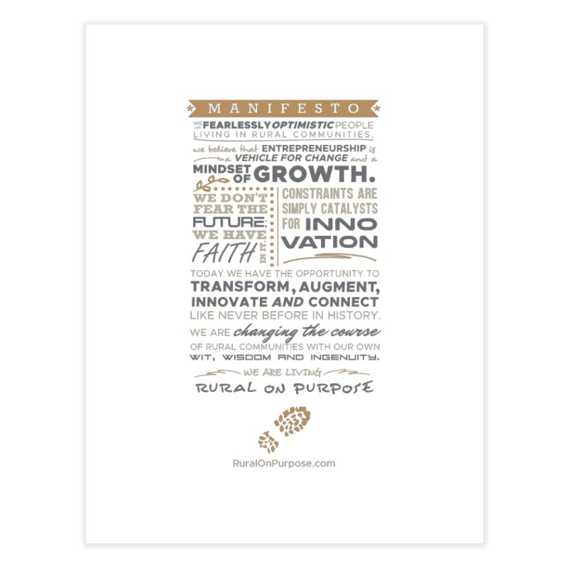 Rural on Purpose Manifesto (white) Home Fine Art Print by RuralOnPurpose