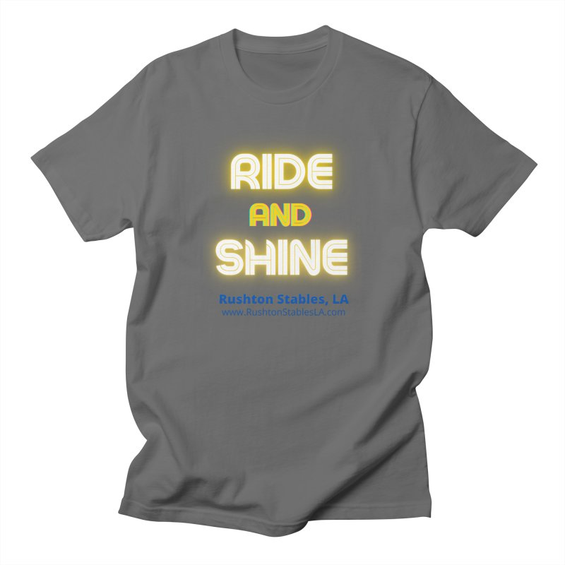 Ride and Shine Men's T-Shirt by RushtonStablesLA's Artist Shop
