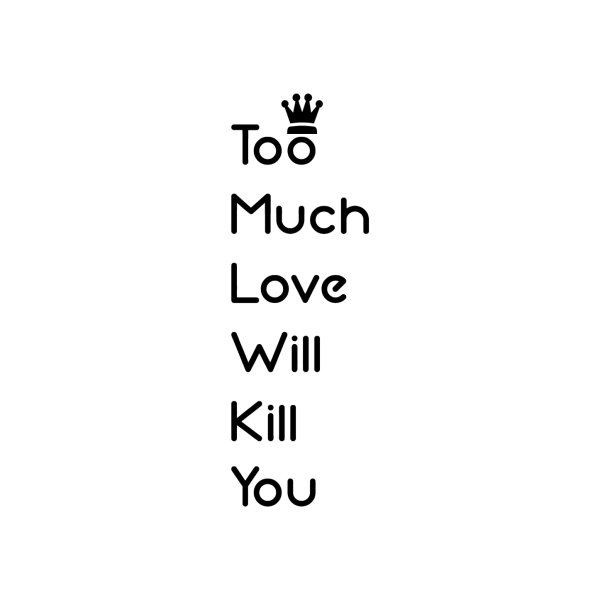 image for too much love will kill you