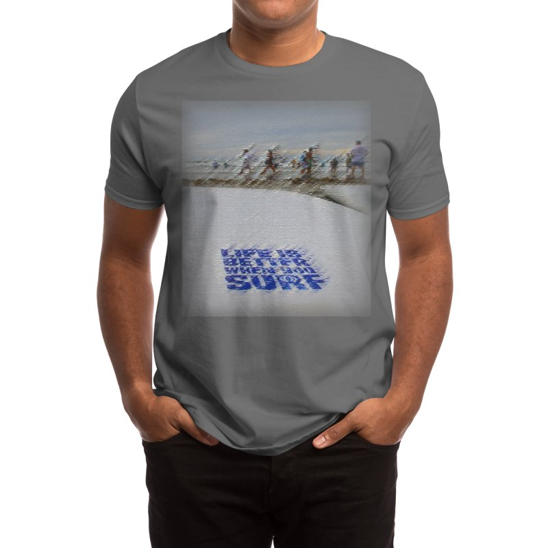 Life is Better When You Surf Men's T-Shirt by SWAG SurfWear