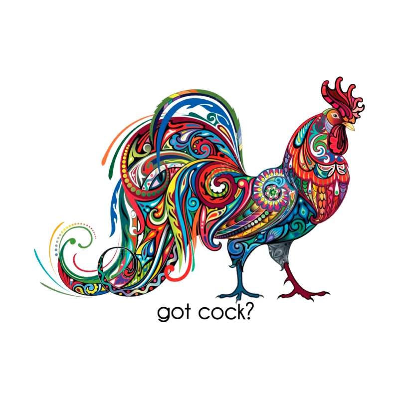 got cock? by SWAG SurfWear