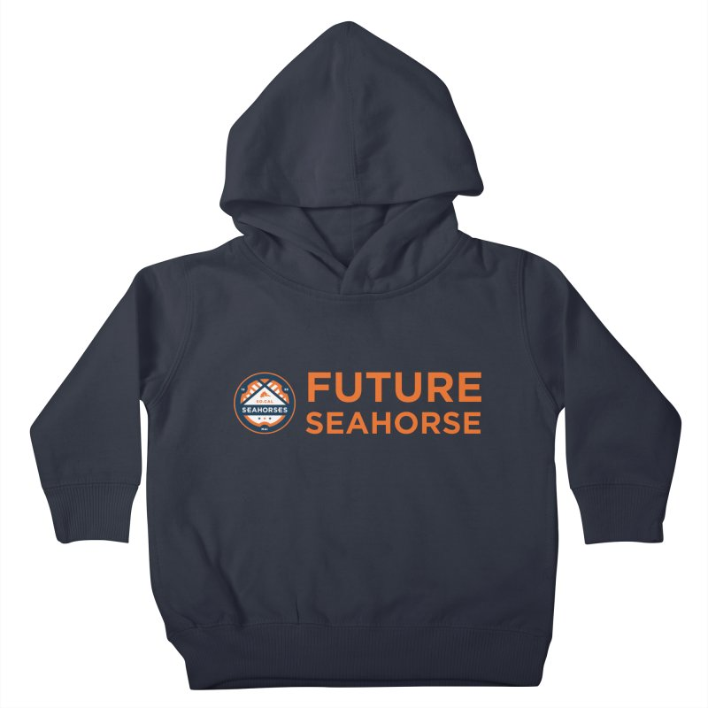 Future Seahorse - logo Kids Toddler Pullover Hoody by SEAHORSE SOCCER's Artist Shop