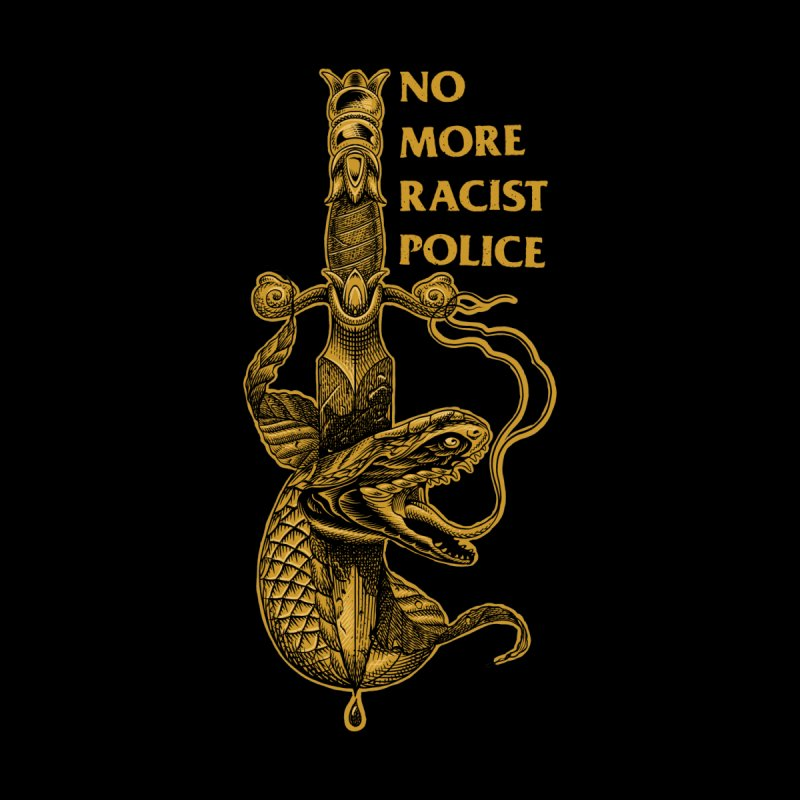 No More Racist Police Men's T-Shirt by S&O Design Co.