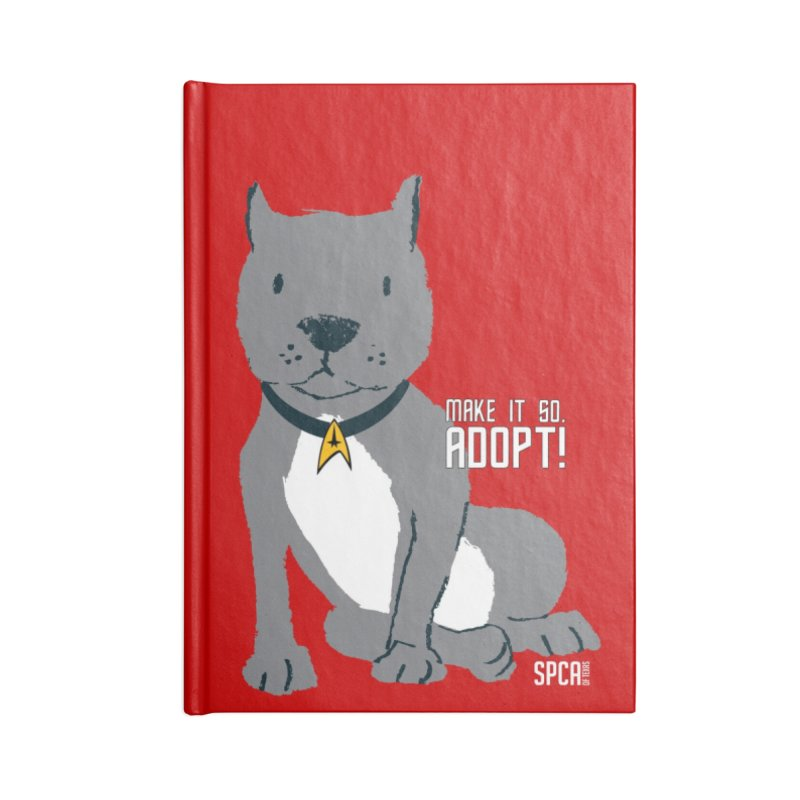 Make it so. Adopt! Accessories Lined Journal Notebook by SPCA of Texas' Artist Shop