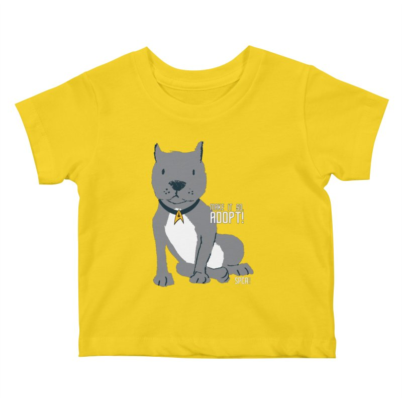 Make it so. Adopt! Kids Baby T-Shirt by SPCA of Texas' Artist Shop