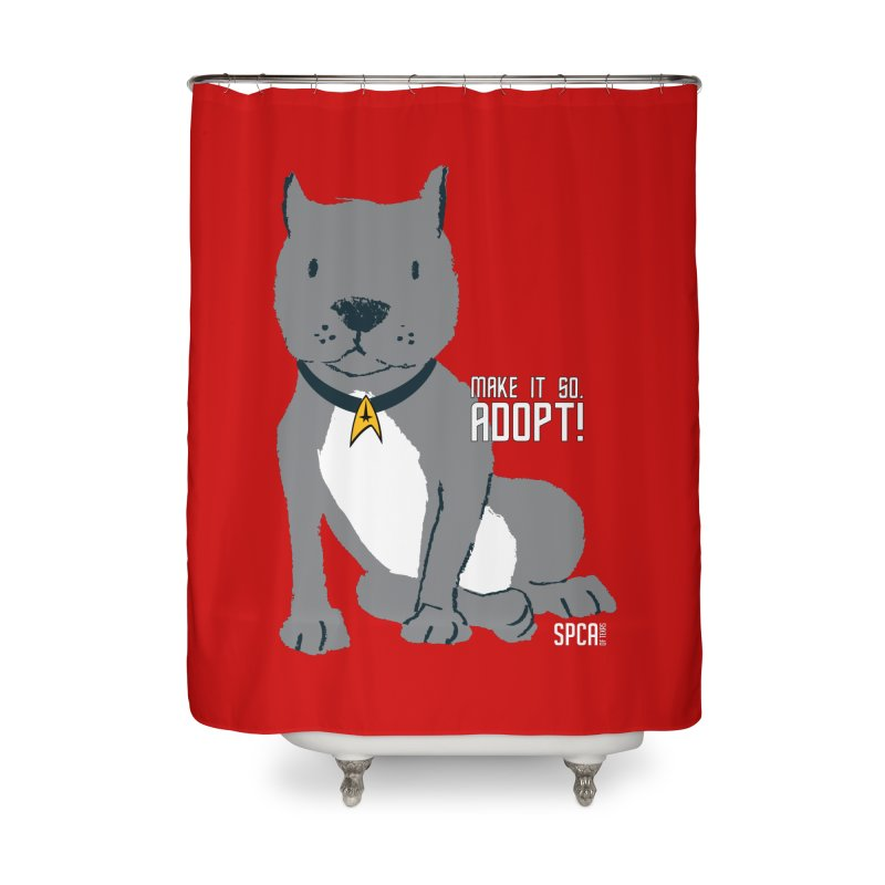 Make it so. Adopt! Home Shower Curtain by SPCA of Texas' Artist Shop