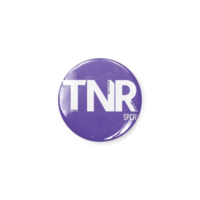 TNR - Trap Neuter Return Accessories Button by SPCA of Texas' Artist Shop