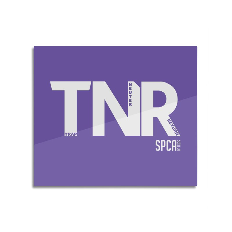 TNR - Trap Neuter Return Home Mounted Acrylic Print by SPCA of Texas' Artist Shop