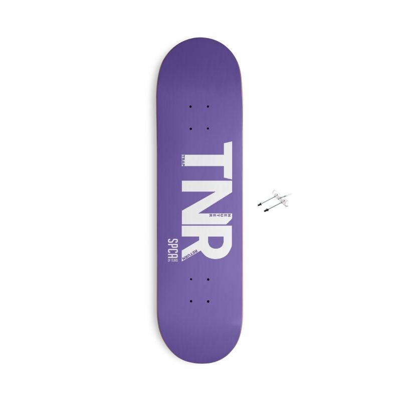 TNR - Trap Neuter Return Accessories With Hanging Hardware Skateboard by SPCA of Texas' Artist Shop