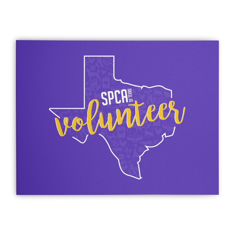 Volunteers Rock! Home Stretched Canvas by SPCA of Texas' Artist Shop