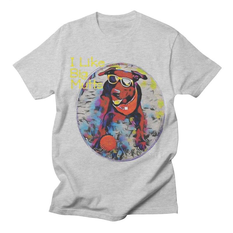 I like Big Mutts Men's T-Shirt by SPCA of Texas' Artist Shop
