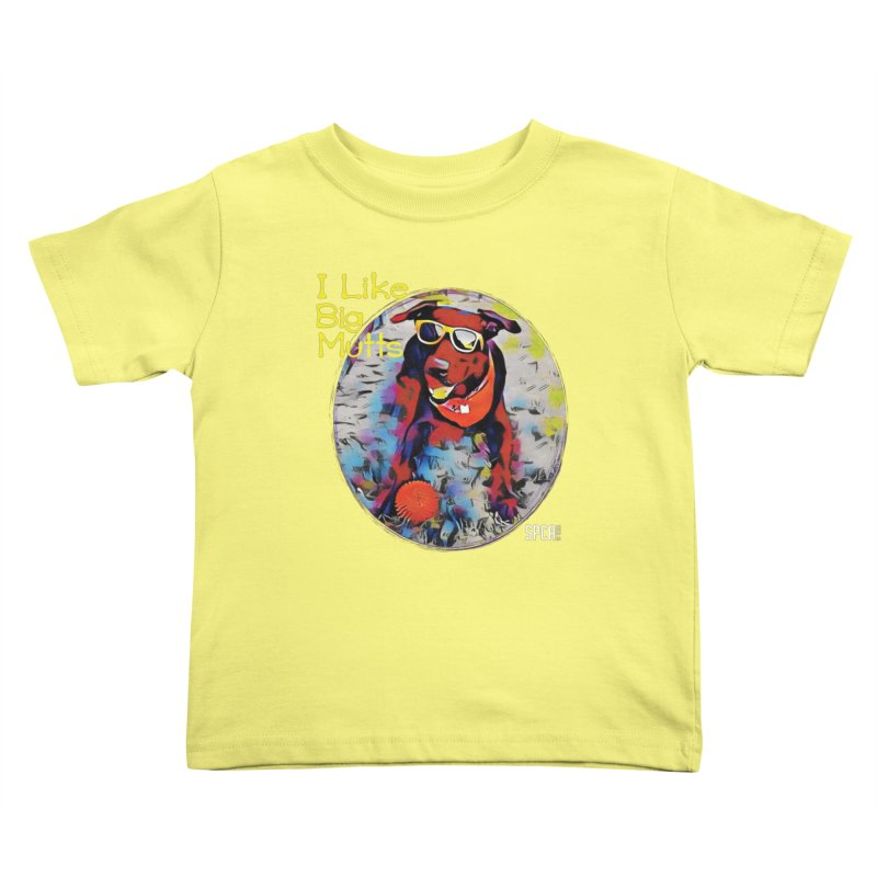 I like Big Mutts Kids Toddler T-Shirt by SPCA of Texas' Artist Shop