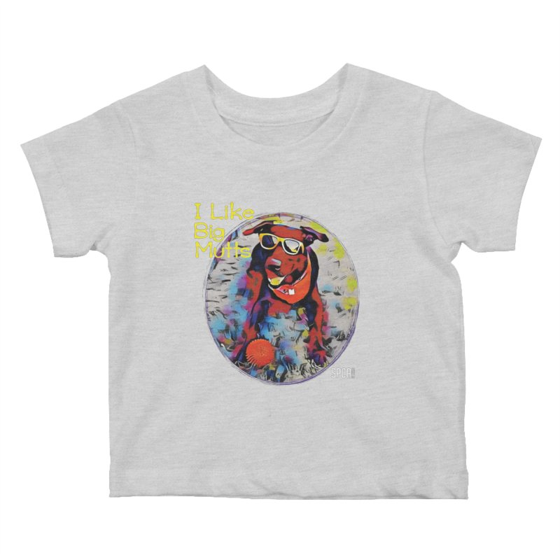 I like Big Mutts Kids Baby T-Shirt by SPCA of Texas' Artist Shop