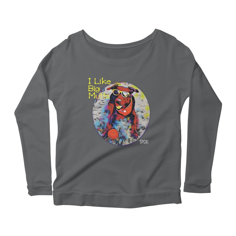 I like Big Mutts Women's Longsleeve T-Shirt by SPCA of Texas' Artist Shop