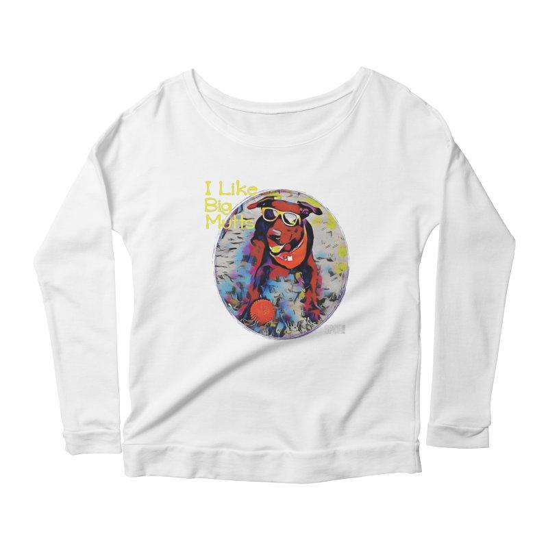 I like Big Mutts Women's Scoop Neck Longsleeve T-Shirt by SPCA of Texas' Artist Shop
