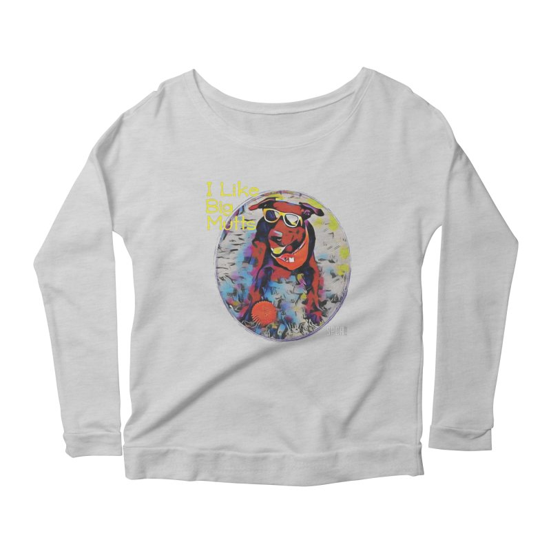 I like Big Mutts Women's Scoop Neck Longsleeve T-Shirt by SPCA of Texas' Artist Shop