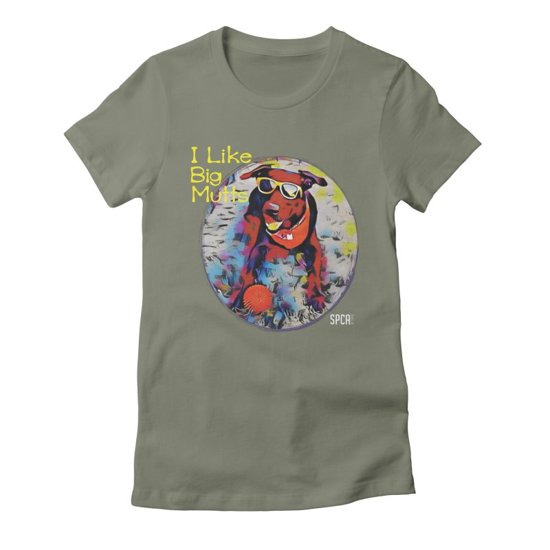 I like Big Mutts Women's Fitted T-Shirt by SPCA of Texas' Artist Shop