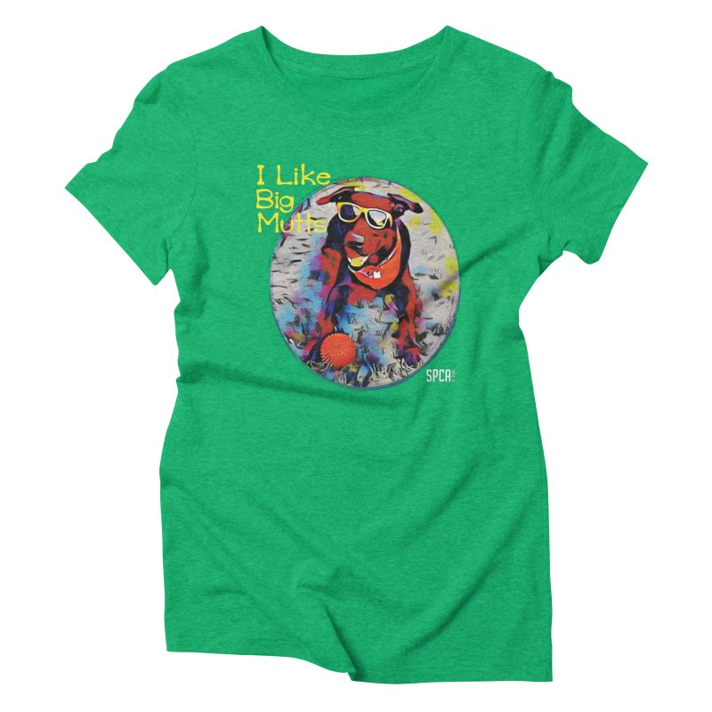 I like Big Mutts Women's Triblend T-Shirt by SPCA of Texas' Artist Shop