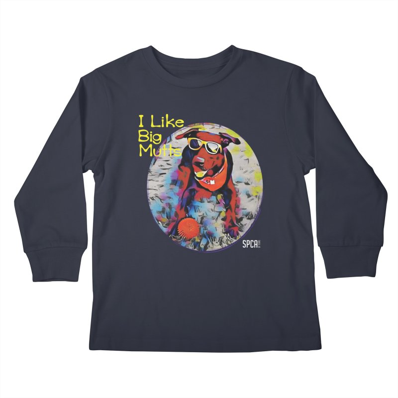 I like Big Mutts Kids Longsleeve T-Shirt by SPCA of Texas' Artist Shop