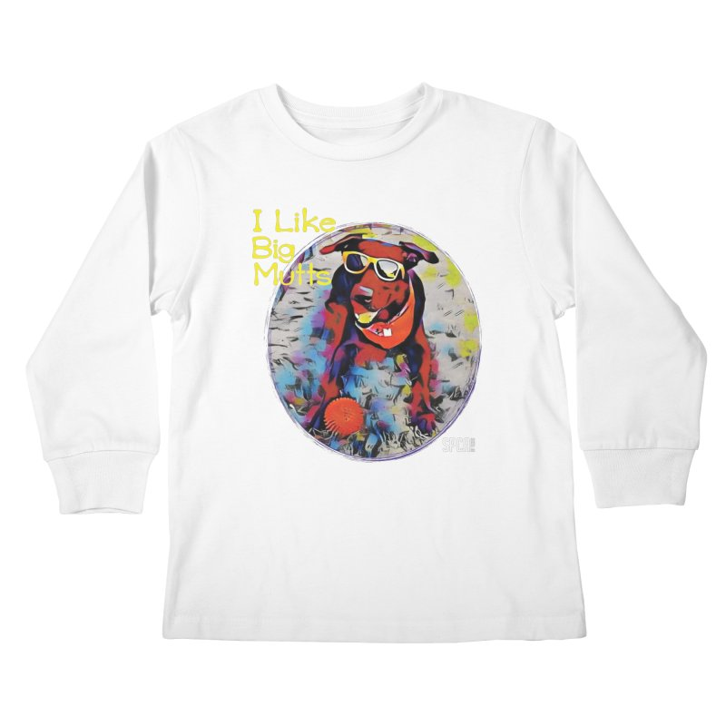 I like Big Mutts Kids Longsleeve T-Shirt by SPCA of Texas' Artist Shop