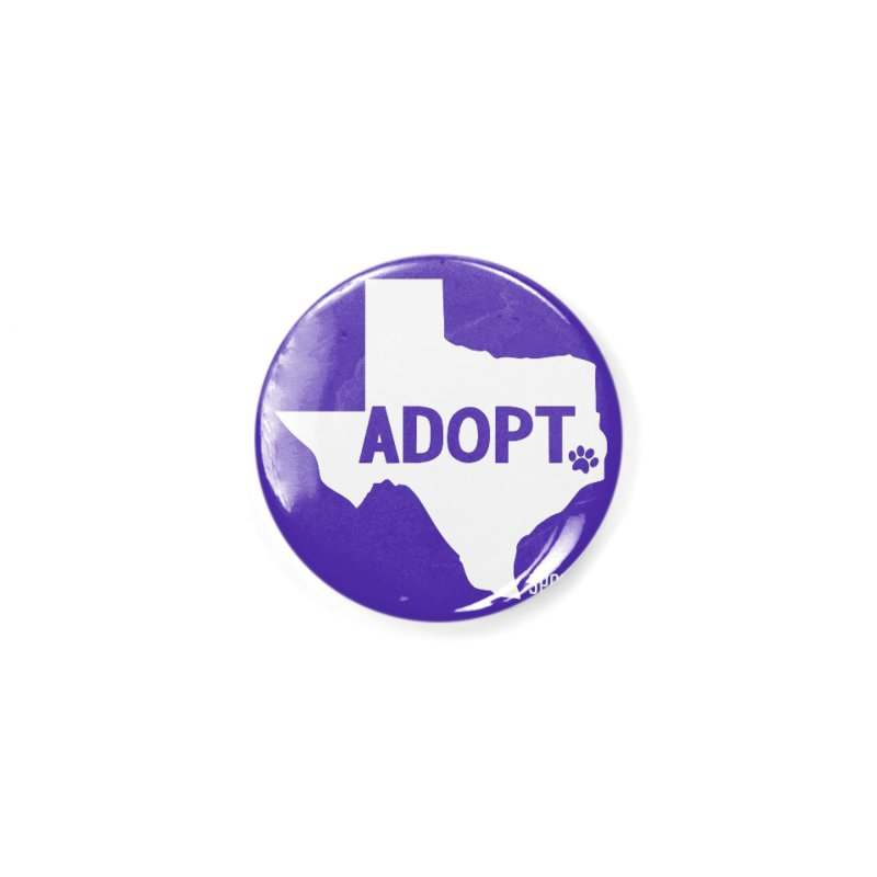 Texas Adopts! Accessories Button by SPCA of Texas' Artist Shop