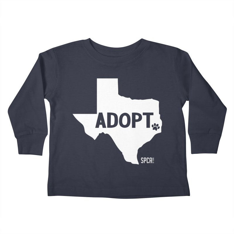 Texas Adopts! Kids Toddler Longsleeve T-Shirt by SPCA of Texas' Artist Shop