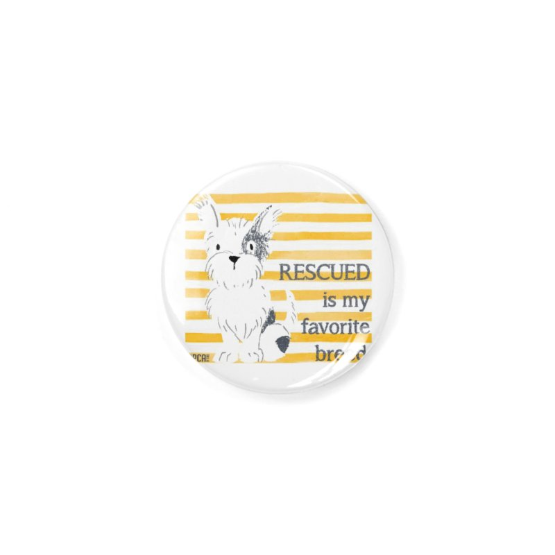 Rescued is my favorite breed. Accessories Button by SPCA of Texas' Artist Shop