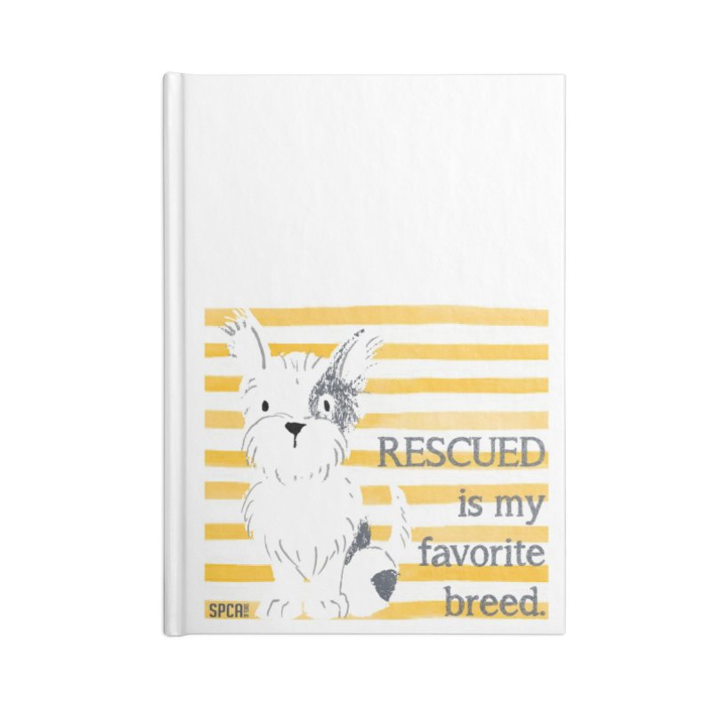 Rescued is my favorite breed. Accessories Lined Journal Notebook by SPCA of Texas' Artist Shop