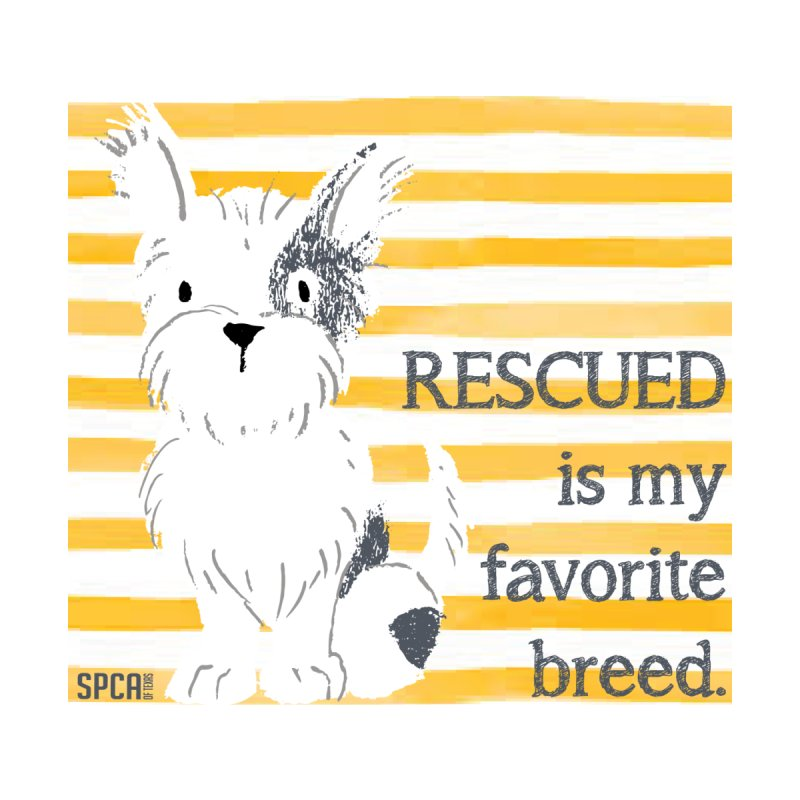 Rescued is my favorite breed. Accessories Magnet by SPCA of Texas' Artist Shop