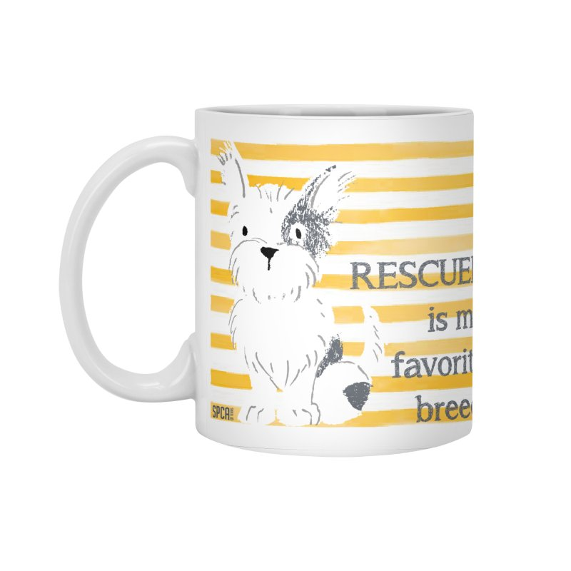 Rescued is my favorite breed. Accessories Standard Mug by SPCA of Texas' Artist Shop