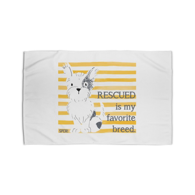 Rescued is my favorite breed. Home Rug by SPCA of Texas' Artist Shop