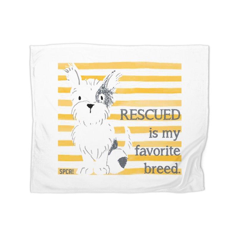 Rescued is my favorite breed. Home Fleece Blanket Blanket by SPCA of Texas' Artist Shop
