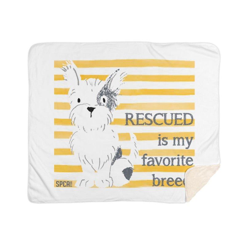 Rescued is my favorite breed. Home Blanket by SPCA of Texas' Artist Shop