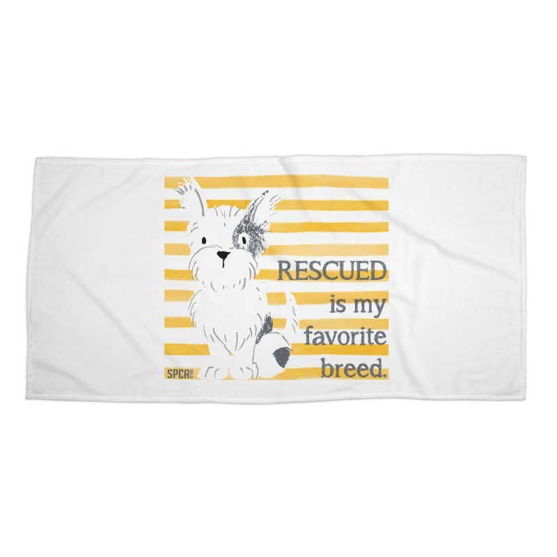 Rescued is my favorite breed. Accessories Beach Towel by SPCA of Texas' Artist Shop