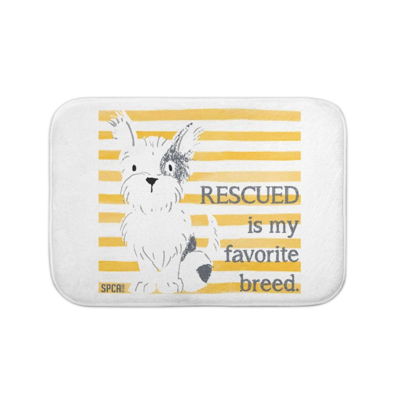 Rescued is my favorite breed. Home Bath Mat by SPCA of Texas' Artist Shop