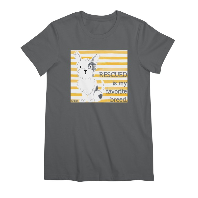 Rescued is my favorite breed. Women's Premium T-Shirt by SPCA of Texas' Artist Shop