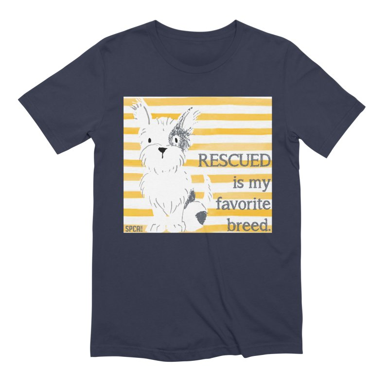 Rescued is my favorite breed. Men's Extra Soft T-Shirt by SPCA of Texas' Artist Shop