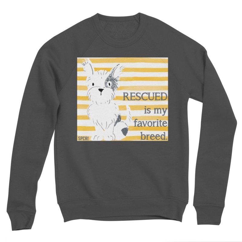 Rescued is my favorite breed. Men's Sponge Fleece Sweatshirt by SPCA of Texas' Artist Shop