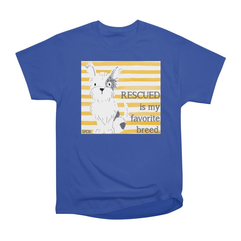 Rescued is my favorite breed. Men's T-Shirt by SPCA of Texas' Artist Shop