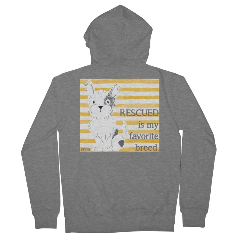 Rescued is my favorite breed. Women's French Terry Zip-Up Hoody by SPCA of Texas' Artist Shop