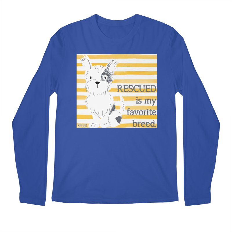 Rescued is my favorite breed. Men's Regular Longsleeve T-Shirt by SPCA of Texas' Artist Shop