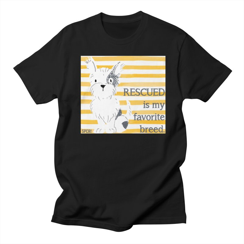 Rescued is my favorite breed. Men's Regular T-Shirt by SPCA of Texas' Artist Shop